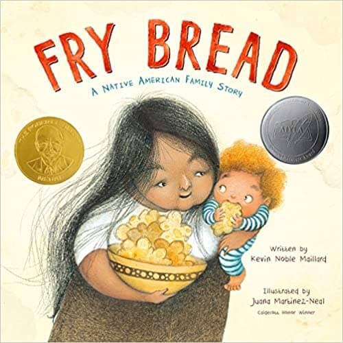 Fry Bread: A Native American Family Story by Kevin Noble Maillard.