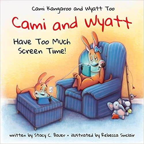 Cami and Wyatt Have Too Much Screen Time book for kids.