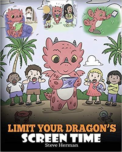 Limit Your Dragon's Screen Time by Steve Herman.